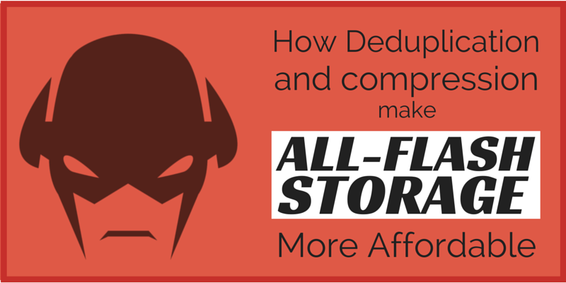 howdeduplicationandcompressionmakeall-flashstorageaffordable